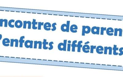 RENCONTRES DE PARENTS D'ENFANTS DIFFERENTS